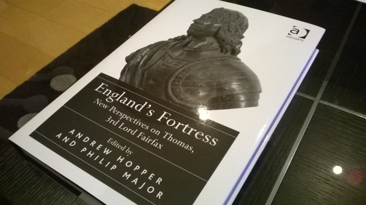England's Fortress: Perspectives on Thomas, 3rd Lord Fairfax (Ashgate, 2014)