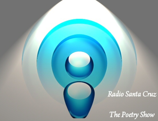 The Poetry Show, KUSP / Radio Santa Cruz, California